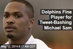 Dolphins Fine Player for Tweet-Bashing Michael Sam