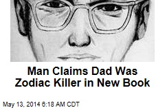 Man Claims Dad Was Zodiac Killer in New Book