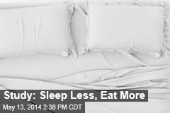 Sleeping Less Tied to Eating More