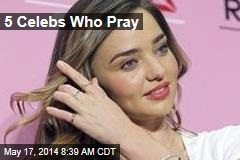 5 Celebs Who Pray