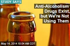 Anti-Alcoholism Drugs Exist, but We're Not Using Them