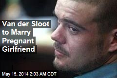 Van der Sloot to Marry Pregnant Girlfriend