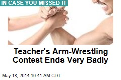 Teacher's Arm-Wrestling Contest Ends Very Badly
