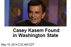 Casey Kasem Found in Washington State