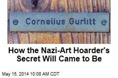 How the Nazi-Art Hoarder's Secret Will Came to Be