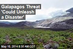 Galapagos Threat 'Could Unleash a Disaster'