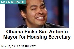 Obama Picks San Antonio Mayor for Housing Secretary