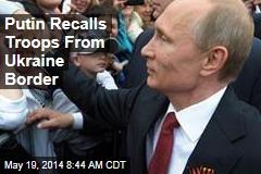 Putin Recalls Troops From Ukraine Border