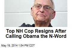 Top NH Cop Resigns After Calling Obama the N-Word