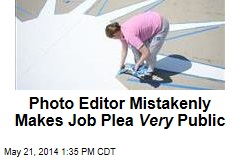 Photo Editor Mistakenly Makes Job Plea Very Public