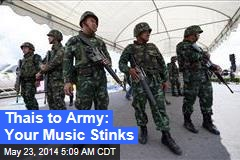 Thais to Army: Your Music Sucks