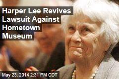 Harper Lee Revives Lawsuit Against Hometown Museum