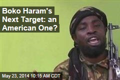 Boko Haram's Next Target: an American One?