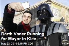 Darth Vader Running for Mayor in Kiev