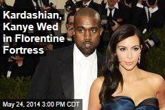 Kardashian, Kanye Wed in Florentine Fortress