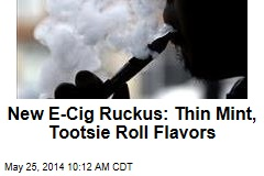 New E-Cig Ruckus: Thin Mint, Tootsie Roll Flavors