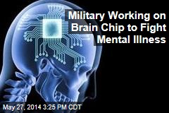 Military Working on Brain Chip to Fight Mental Illness