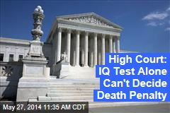High Court: IQ Test Alone Can't Decide Death Penalty