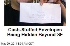 Cash-Stuffed Envelopes Being Hidden Beyond SF