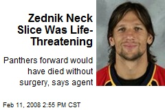 Zednik Neck Slice Was Life-Threatening
