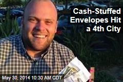 Cash-Stuffed Envelopes Hit a 4th City