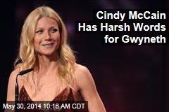 Cindy McCain Has Harsh Words for Gwyneth