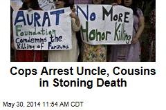 Cops Arrest Uncle, Cousins in Stoning Death