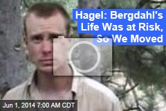 Hagel: Bergdahl's Life Was at Risk, So We Moved