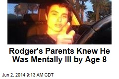 Elliot Rodger's Parents Knew He Was Mentally Ill by Age 8