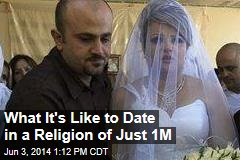 What It's Like to Date in a Religion of Just 1M