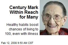 Century Mark Within Reach for Many