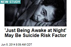 'Just Being Awake at Night' May Be Suicide Risk Factor