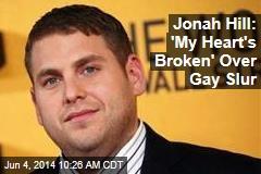 Jonah Hill: 'My Heart's Broken' Over Gay Slur