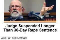 Judge's Suspension Longer Than Rape Sentence