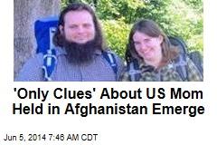 American Mom Held in Afghanistan Pleads for Help