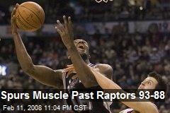Spurs Muscle Past Raptors 93-88