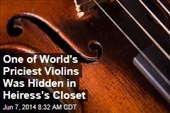 One of World's Priciest Violins Was Hidden in Heiress's Closet