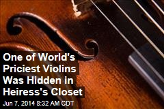 One of World's Priciest Violins Was Hidden in Heiress's Closet
