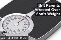 Brit Parents Arrested Over Son's Weight