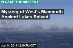 Mystery of West's Mammoth Ancient Lakes Solved