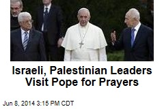 Pope Has Over Israeli, Palestinian Leaders