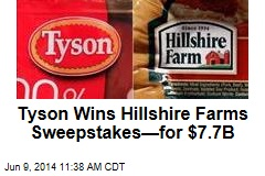 Tyson Wins Hillshire Farms Sweepstakes—for $7.7B