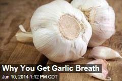 Why You Get Garlic Breath