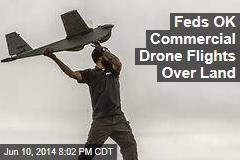 Feds OK Commercial Drone Flights Over Land