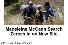 Madeleine McCann Search Zeroes In on New Site