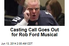 Casting Call Goes Out for Rob Ford Musical