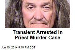Police Arrest Transient in Priest Murder Case
