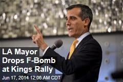 LA Mayor Drops F-Bomb at Kings Rally