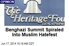 Benghazi Summit Spiraled Into Muslim Hatefest