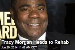Tracy Morgan Heads to Rehab